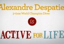 Alexandre Despatie is Active for Life