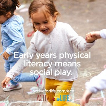 Early years physical literacy means social play.
