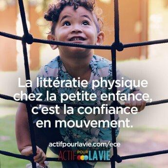 La littératie physique chez la petite enfance, c'est la confiance en mouvement.