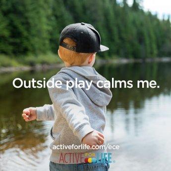 Outside play calms me.
